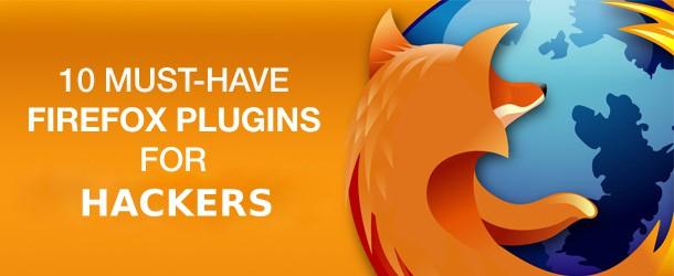10 Kickass Firefox Plugins For Hackers*