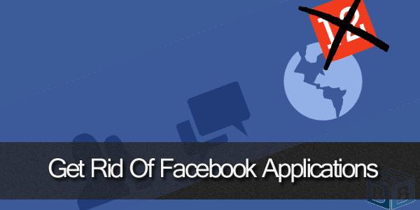 Get rid of Facebook Applications
