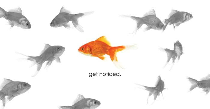 Get Noticed!