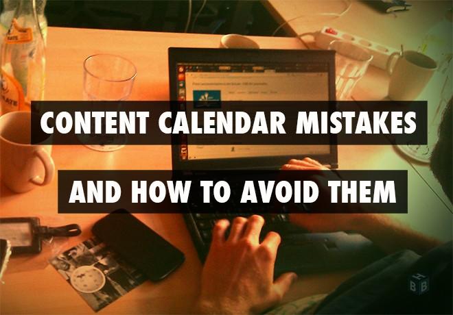 Content Calendar Mistakes