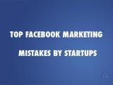 Facebook Marketing Mistakes Startups
