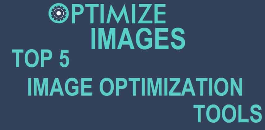 Top 5 image optimization tools