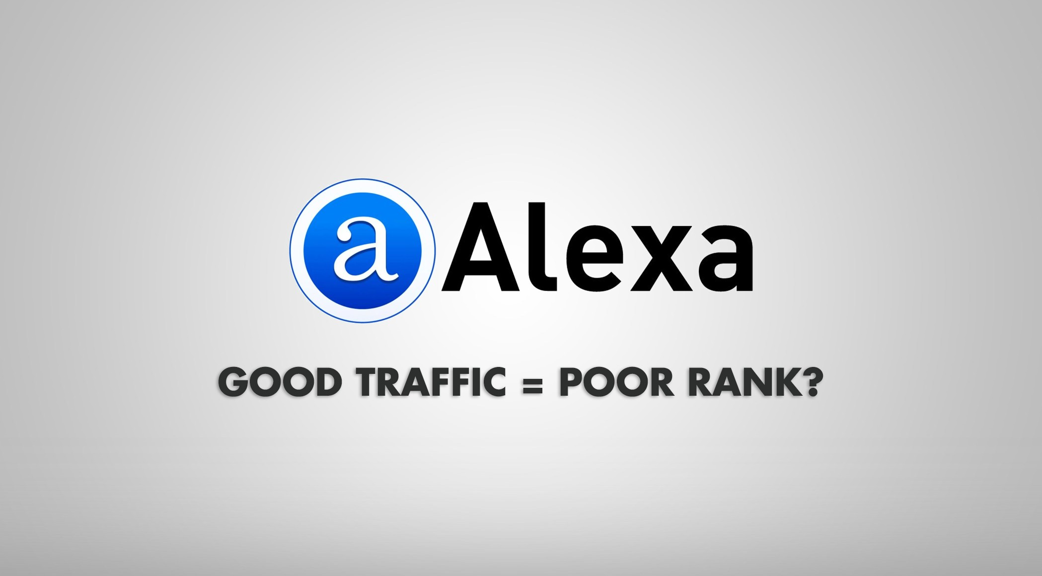 Good Traffic Poor Rank Alexa